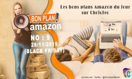 Bons Plans Amazon (9) 28 / 11 / 2019 (Black Friday)