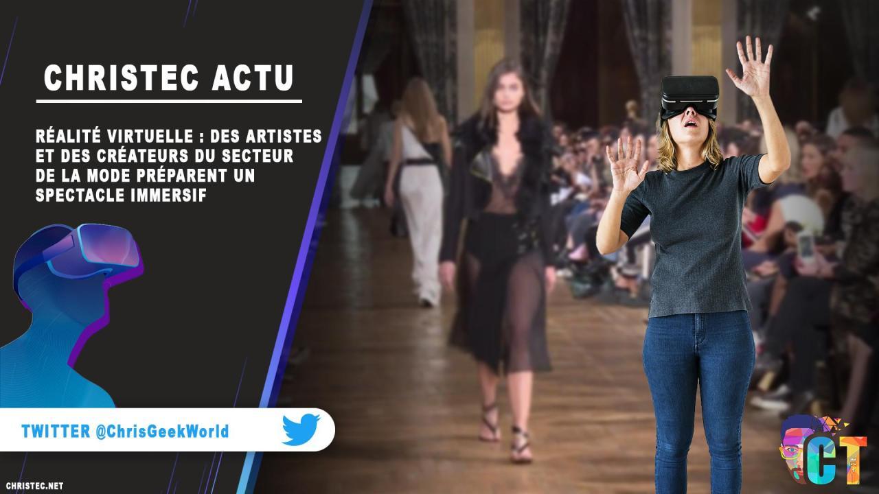Réalité virtuelle : Des artistes et des créateurs du secteur de la mode préparent un spectacle immersif