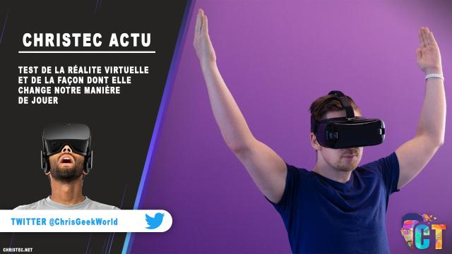 Test de la réalite virtuelle et de la façon dont elle change notre manière de jouer