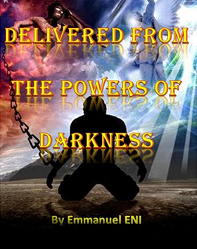 Featured Image - Delivered from the Powers of Darkness by Emmanual Eni