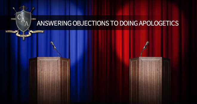 Answering-Objections-to-Doing-Apologetics