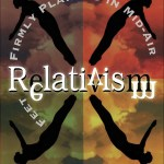 Book Review: Relativism- Feet Planted in Mid-Air- Parts 3, 4, and 5