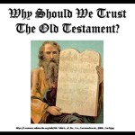 Why Should We Trust The Old Testament? The Old Testament Is Not A Myth
