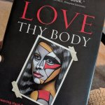 Nancy Pearcey's Love Thy Body and Integrating Truth about the Body