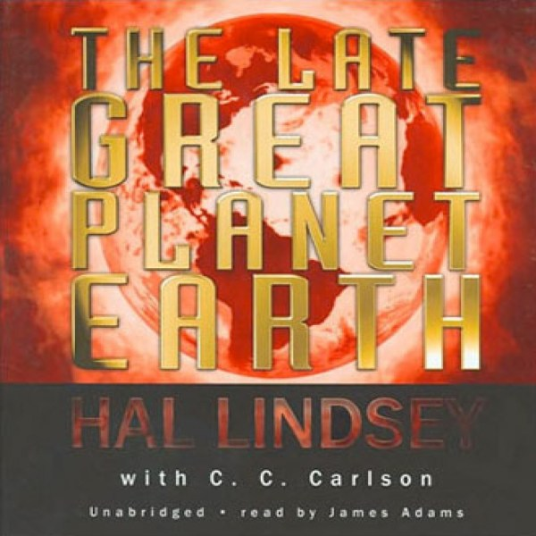 The Late Great Planet Earth by Hal Lindsey with C. C ...