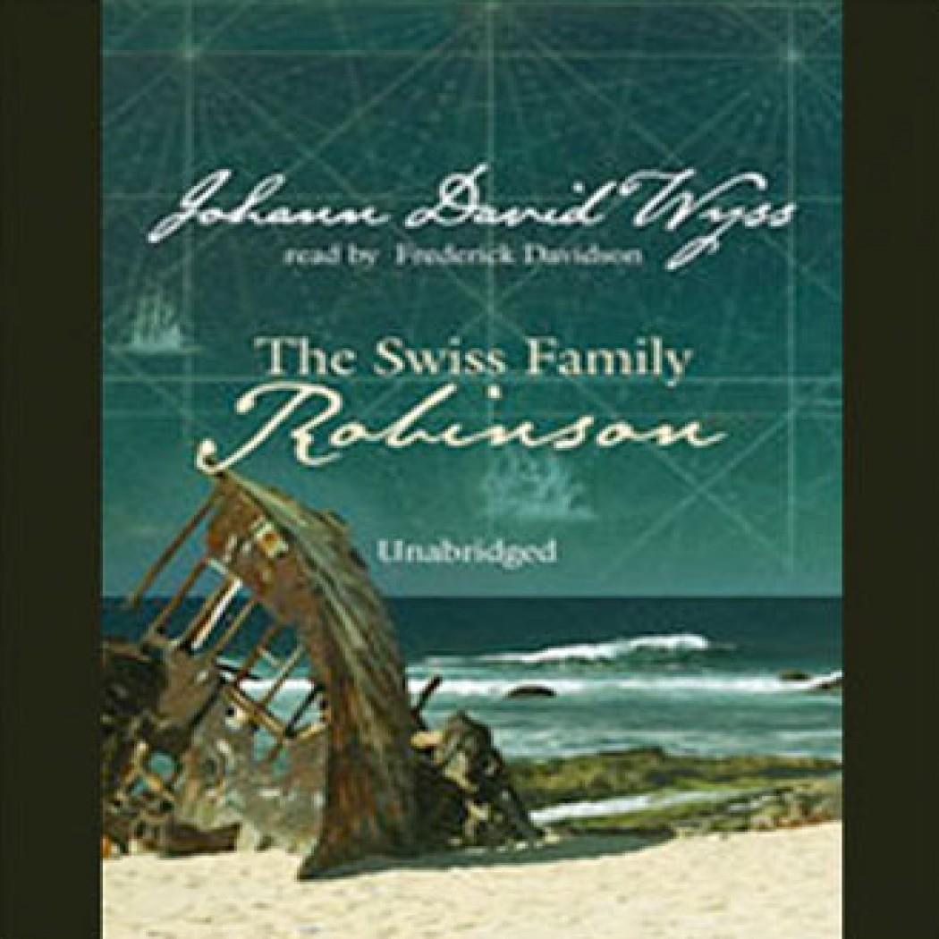 The Swiss Family Robinson By Johann David Wyss Audiobook