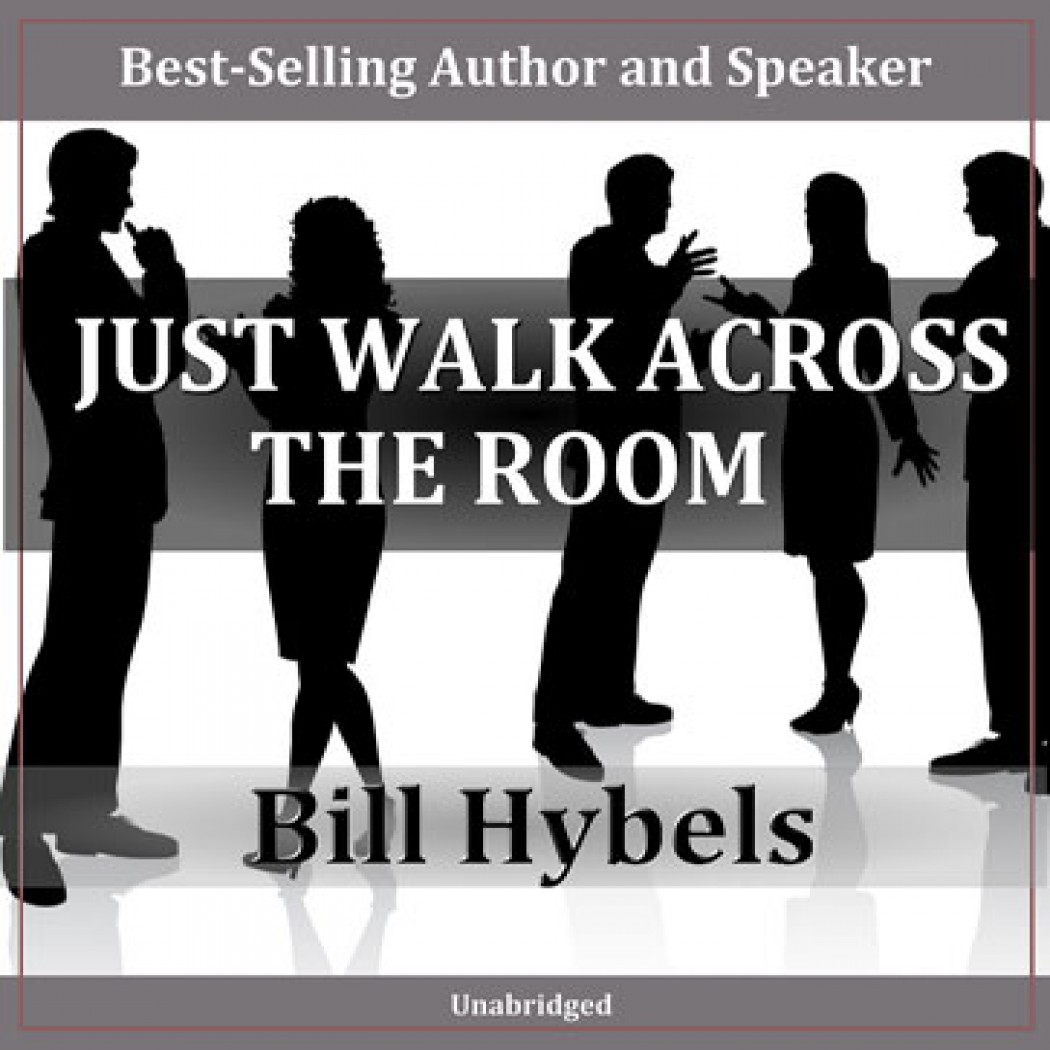 Just Walk Across The Room By Bill Hybels Audiobook