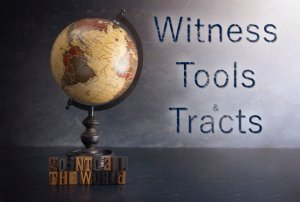 Christian Witness Tools and Tracts
