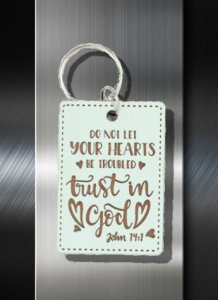 Key ring Do not let your hearts be Troubled Trust in God John 14 01