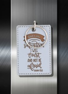 Key ring God is My Salvation I will Trust and Not be Afraid Isaiah 12 12