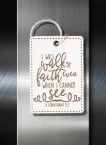 Key ring I will walk by Faith Even when I cannot see 2 Cor 5 07