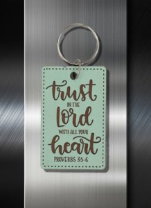 Key ring Trust in the Lord with All Your Heart Proverbs 3 5-6