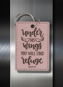 Key ring Under His Wings You Will Find Refuge Psalm 91 04 B