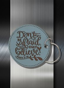 Key ring Dont be Afraid Only Believe Mark 5 36