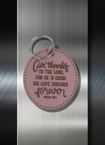 Key ring Give Thanks To the Lord For He is is Good His Love Endures Forever Psalm 107 01