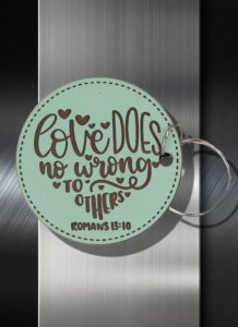 Key ring Love Does No Wrong To Others Romans 13 10