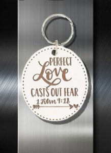 Key ring Perfect Love Catses out all Fear 1 John 4 18