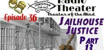 Christian Car Guy Theater Episode 36 – Jailhouse Justice Part 13