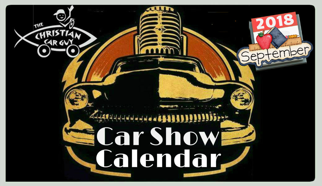 Car Show Calendar September The Christian Car Guy Radio Show - Car show calendar