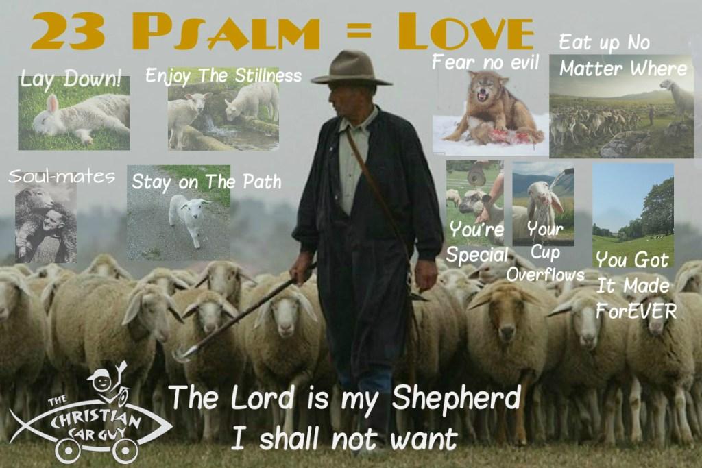 23rd Psalm = Love