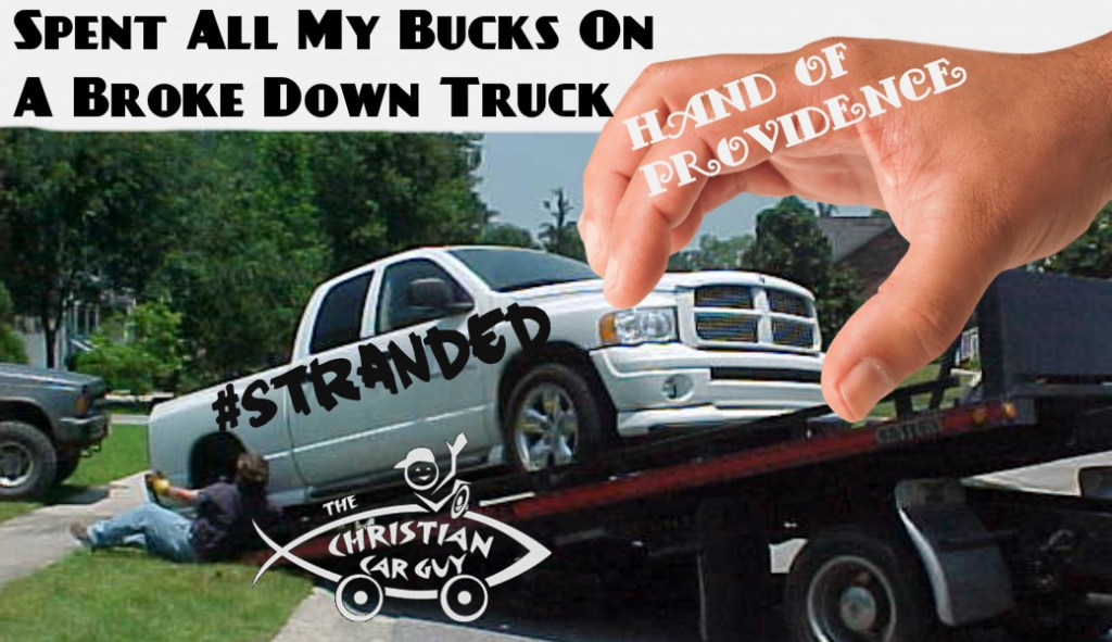 Spent All My Bucks On A Broke Down Truck