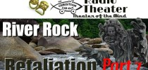 Christian Car Guy Theater Episode 45: River Rock Retaliation Part 6