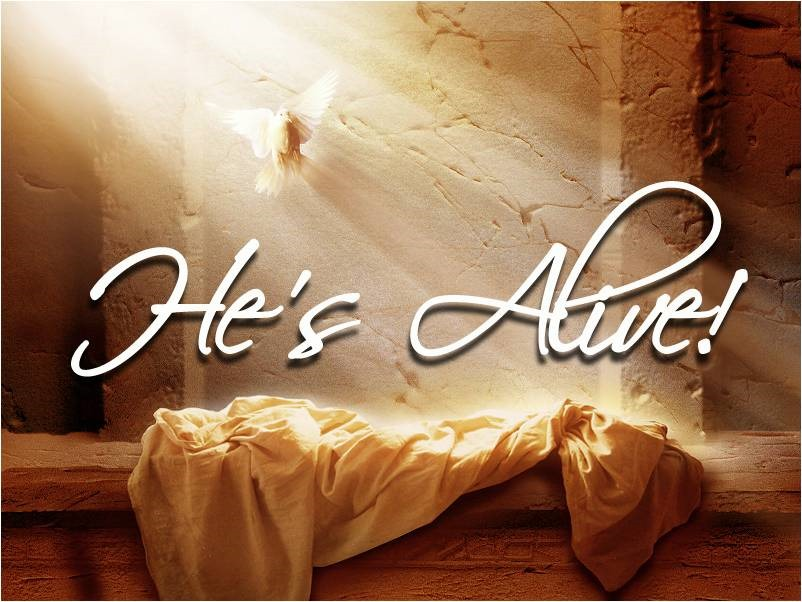 Jesus is still risen and is alive today