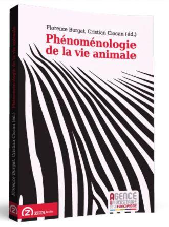 Phénoménologie de la vie animale Eds Burgat Ciocan Zeta Books 2015 Christiane Bailey
