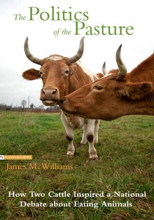 The Politics of Pasture - McWilliams