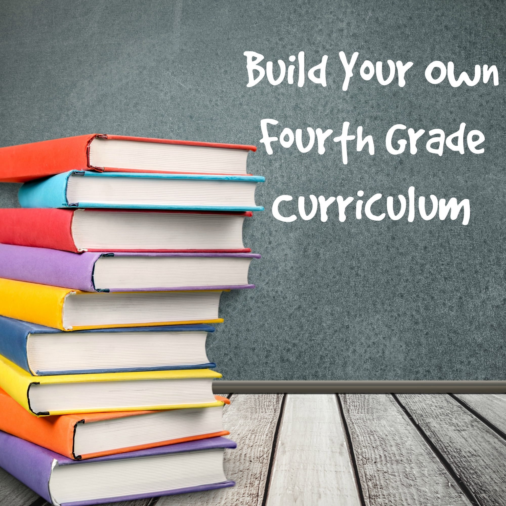 Build Your Own Fourth Grade Curriculum