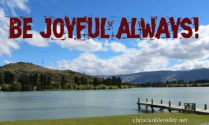 Be joyful always and pray continually