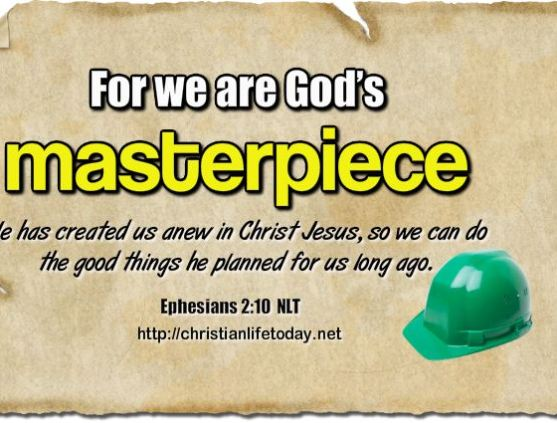 For we are Gods Masterpiece