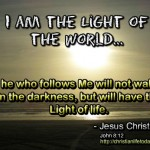 I am the Light of the World John 8 v 12