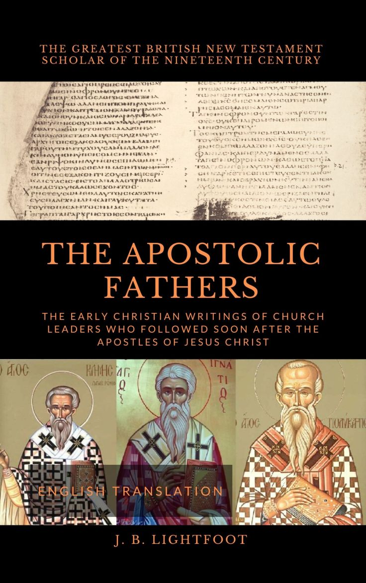 APOSTOLIC FATHERS Lightfoot