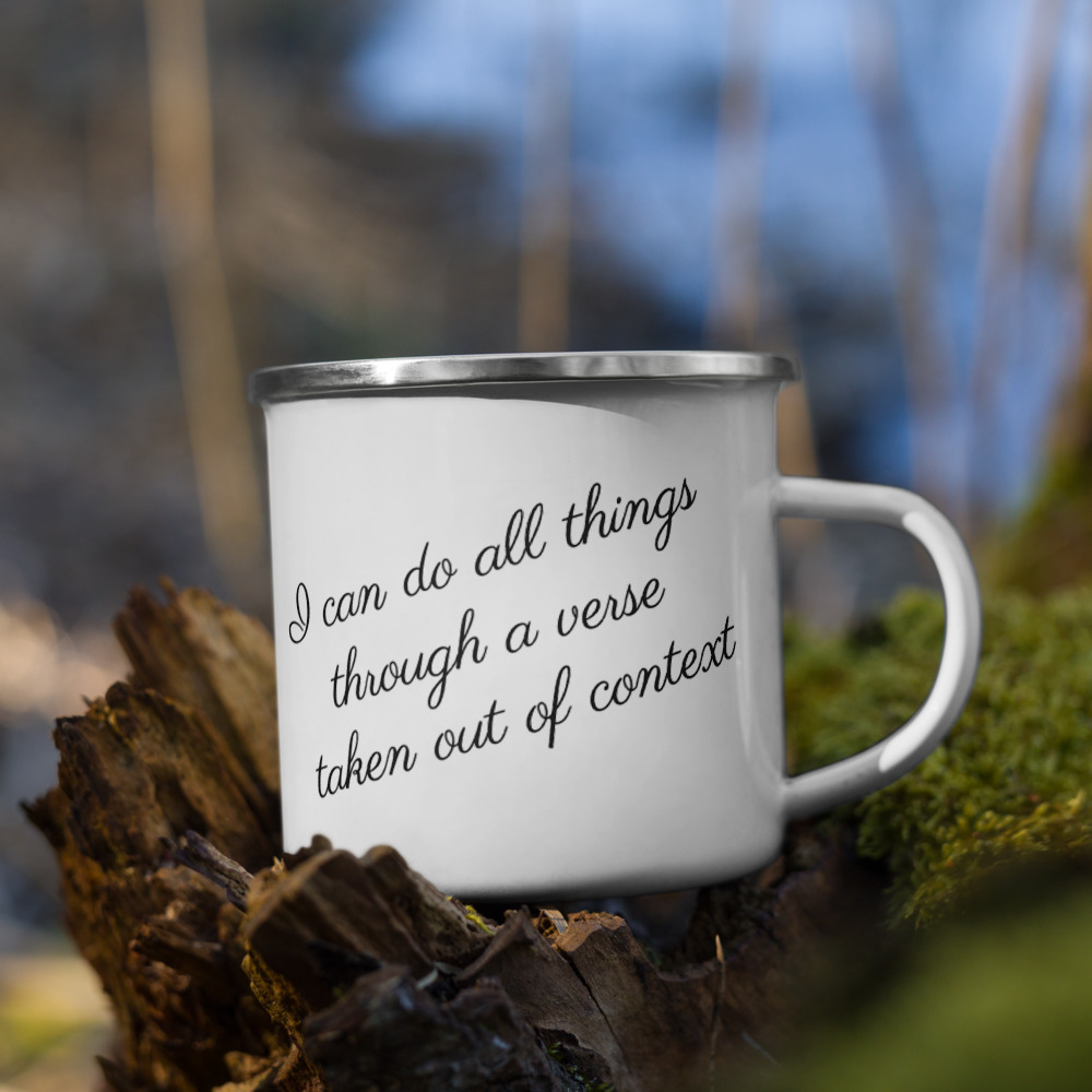 I Can Do All Things Through A Verse Taken Out Of Context Mug