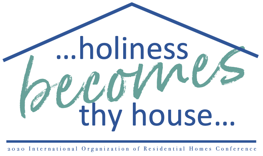 "ORH 2020 Conference - ""...holiness becomes thy house..."""