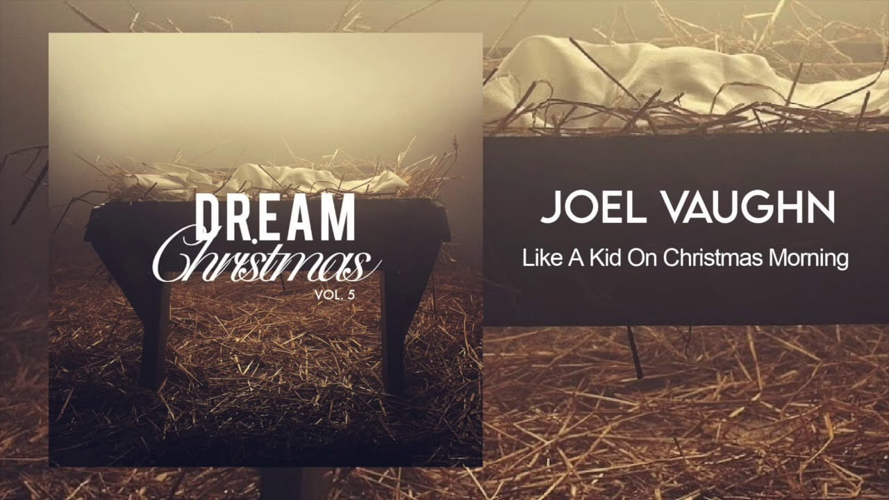 Like A Kid On Christmas Morning - Joel Vaughn English Christian Lyrics