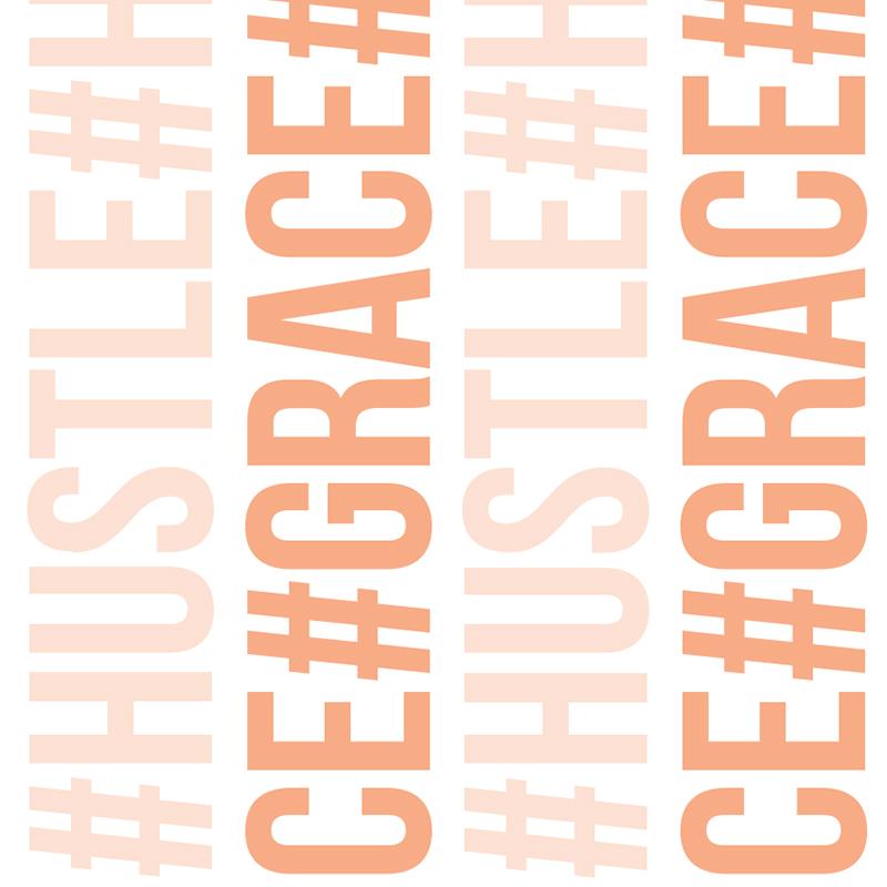 #hustle vs #grace