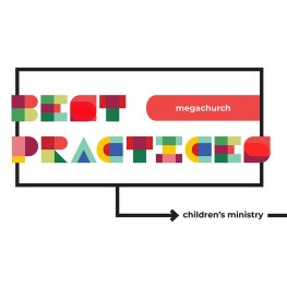 Children's Ministry Best Practices (Megachurch): Crossroads Christian Church, Grand Prairie, Texas