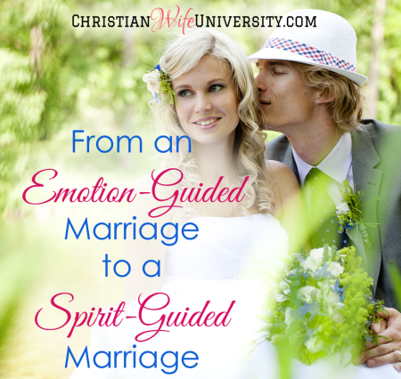 From an Emotion-Guided Marriage to a Spirit-Guided Marriage by Jolene Engle