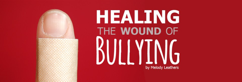 healing the wound of bullying