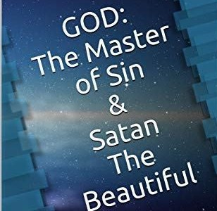 God The Master of Sin and Satan the Beautiful