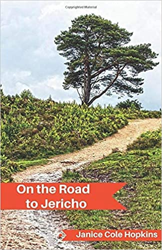 On The Road To Jericho by Janice Cole Hopkins