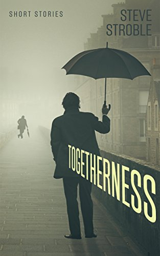 Togetherness (Short Stories): (Book 2 Short Stories Series)