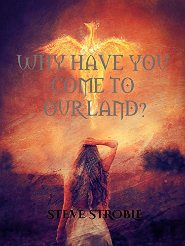 Why Have You Come to Our Land? (Americana Series Book 5)