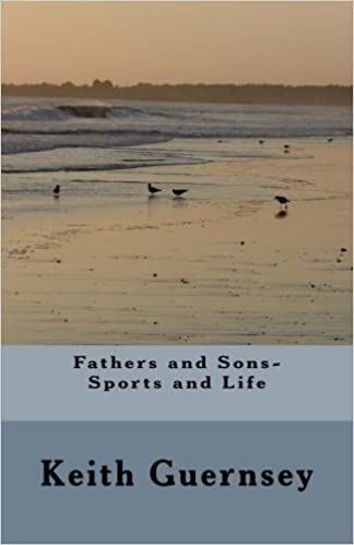 Fathers and Sons- Sports and Life
