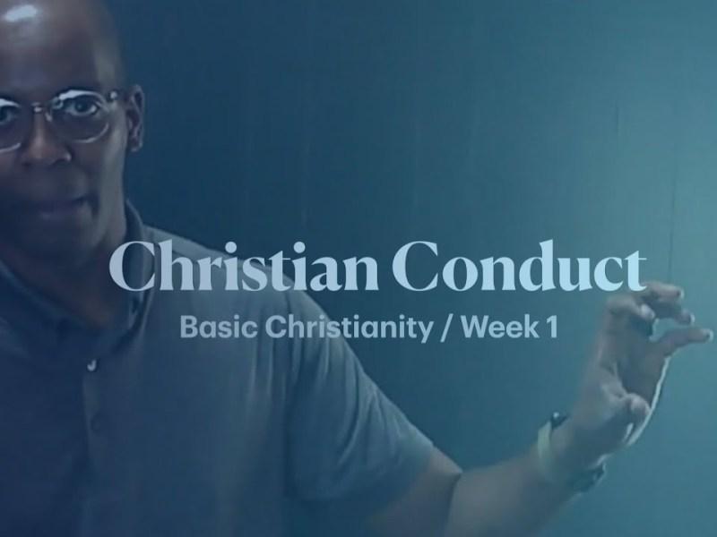 Christian Conduct Week 1