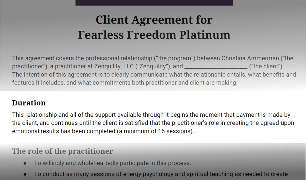 """""""This relationship and all of the support available through it begins the moment that payment is made by the client, and continues until the client is satisfied that the practitioner's role in creating the agreed-upon emotional results has been completed (a minimum of 16 sessions)."""""""