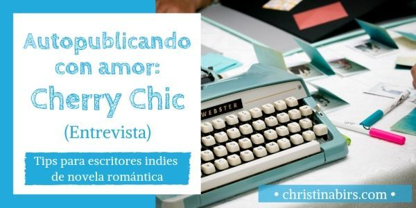 autopublicando-con-amor-cherry-chic-tips-christina-birs