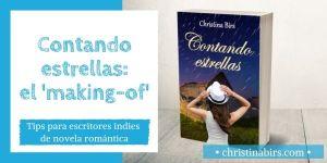 contando-estrellas-christina-birs-making-of-tips-para-escritores-indies-de-novela-romantica
